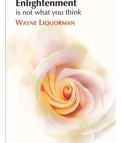 Enlightenment Is Not What You Think