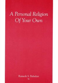 A Personal Religion of Your Own by Ramesh S. Balsekar
